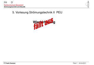 5. Vorlesung Strömungstechnik II  PEU
