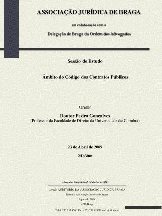 Sessão de Estudo Âmbito do Código dos Contratos Públicos Orador Doutor Pedro Gonçalves