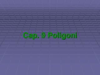Cap. 9 Poligoni