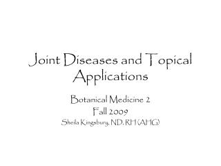 Joint Diseases and Topical Applications