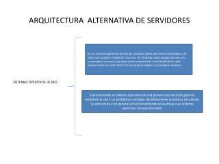 ARQUITECTURA  ALTERNATIVA DE SERVIDORES