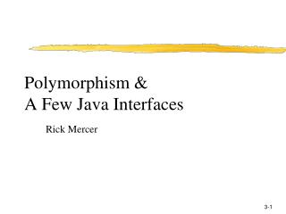 Polymorphism & A Few Java Interfaces