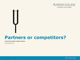 Partners or competitors?