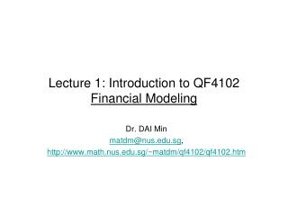 Lecture 1: Introduction to QF4102 Financial Modeling
