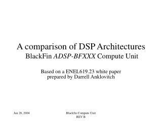 A comparison of DSP Architectures  BlackFin  ADSP-BFXXX  Compute Unit