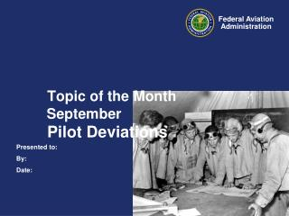 Topic of the Month  September  Pilot Deviations