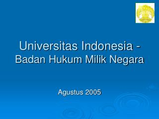 Universitas Indonesia - Badan Hukum Milik Negara