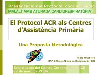 El Protocol ACR als Centres d'Assistència Primària