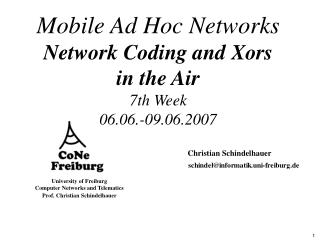 Mobile Ad Hoc Networks Network Coding and Xors in the Air 7th Week 06.06.-09.06.2007