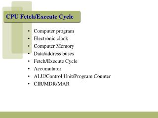 CPU Fetch/Execute Cycle