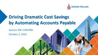 Driving Dramatic Cost Savings by Automating Accounts Payable