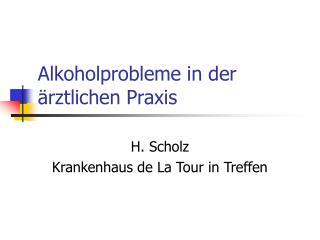 Alkoholprobleme in der ärztlichen Praxis