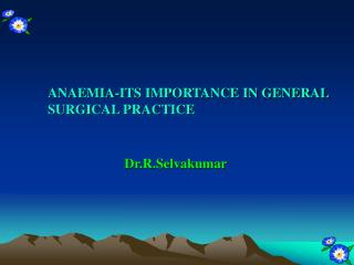 ANAEMIA-ITS IMPORTANCE IN GENERAL SURGICAL PRACTICE