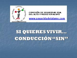 """SI QUIERES VIVIR… CONDUCCIÓN """"SIN"""""""