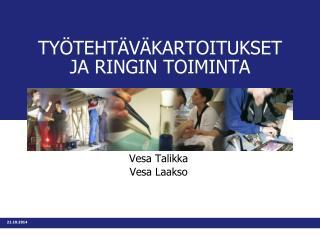 TYÖTEHTÄVÄKARTOITUKSET JA RINGIN TOIMINTA