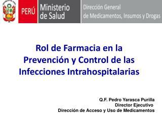 Rol de Farmacia en la Prevención y Control de las Infecciones Intrahospitalarias