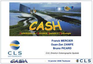 Franck MERCIER Ouan-Zan ZANIFE Bruno PICARD CLS, Direction Océanographie Spatiale
