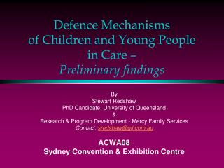 Defence Mechanisms  of Children and Young People in Care –  Preliminary findings