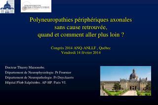 Docteur Thierry Maisonobe. Département de Neurophysiologie. Pr Fournier