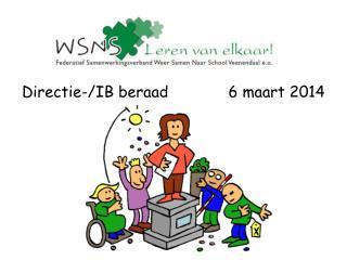 Directie-/IB beraad             6 maart 2014