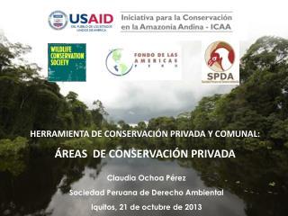 HERRAMIENTA DE CONSERVACIÓN PRIVADA Y COMUNAL: ÁREAS   DE CONSERVACIÓN PRIVADA