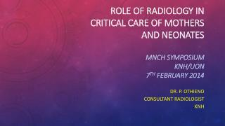 Dr.  P. Othieno Consultant Radiologist Knh