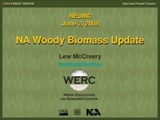 NEUMC  June 2, 2008 NA Woody Biomass Update