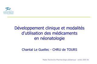 Développement clinique et modalités d'utilisation des médicaments  en néonatologie