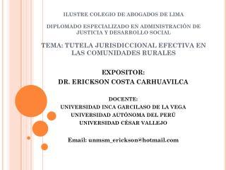 EXPOSITOR: DR. ERICKSON COSTA CARHUAVILCA DOCENTE: UNIVERSIDAD INCA GARCILASO DE LA VEGA