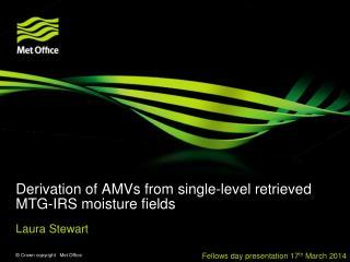 Derivation of AMVs from single-level retrieved MTG-IRS moisture fields