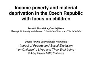 Paper for the International Workshop Impact of Poverty and Social Exclusion