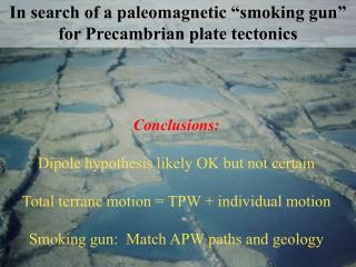 "In search of a paleomagnetic ""smoking gun"" for Precambrian plate tectonics"