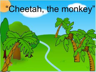 """Cheetah, the monkey"""