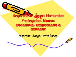 Registro de Áreas Naturales Protegidas :  Nueva Economía- Empezando a delinear