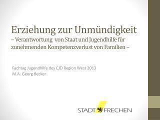 Fachtag  Jugendhilfe des CJD Region West 2013 M.A. Georg Becker
