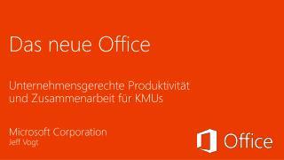 Das neue Office Unternehmensgerechte Produktivität  und  Zusammenarbeit für KMUs