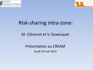 Risk-sharing intra-zone:
