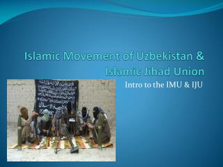 Islamic Movement of Uzbekistan  Islamic Jihad Union