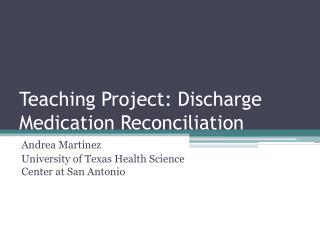 Teaching Project: Discharge Medication Reconciliation