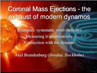 Coronal Mass Ejections - the exhaust of modern dynamos