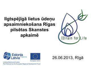 Ilgtspējīgā lietus ūdeņu apsaimniekošana Rīgas pilsētas Skanstes apkaimē