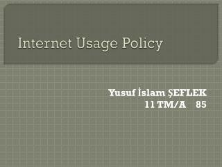 Internet  Usage Policy