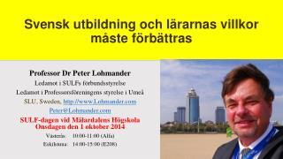 Svensk utbildning och lärarnas villkor  måste  förbättras