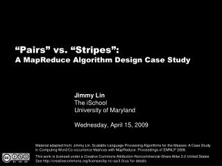 Jimmy Lin The iSchool University of Maryland Wednesday, April 15, 2009