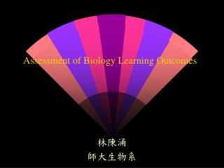 Assessment of Biology Learning Outcomes