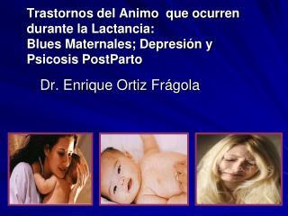Dr. Enrique Ortiz Frágola