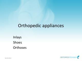 Orthopedic appliances