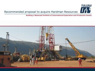 Recommended proposal to acquire Hardman Resources