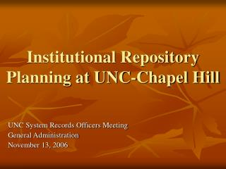 Institutional Repository Planning at UNC-Chapel Hill
