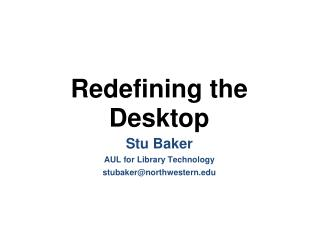Redefining the Desktop